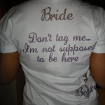We can even make apparel for your bachelorette party!